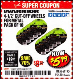 "Harbor Freight Coupon 4-1/2"" CUT-OFF WHEELS FOR METAL-PACK OF 10 Lot No. 61195/45430 Expired: 3/31/20 - $5.99"