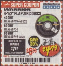 "Harbor Freight Coupon WARRIOR 4-1/2"" FLAP ZIRC DISCS Lot No. 60797/68326/60751/60749 Valid Thru: 7/31/19 - $4.79"