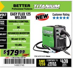 Harbor Freight Coupon TITANIUM EASY-FLUX 125 WELDER Lot No. 56359/56355 Expired: 8/4/19 - $179.99