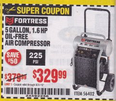 Harbor Freight Coupon FORTRESS 5 GALLON 1.6 HP HIGH PERFORMANCE OIL-FREE AIR COMPRESSOR Lot No. 56402 Expired: 8/31/19 - $329.99
