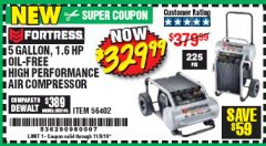 Harbor Freight Coupon FORTRESS 5 GALLON 1.6 HP HIGH PERFORMANCE OIL-FREE AIR COMPRESSOR Lot No. 56402 Expired: 11/9/19 - $329.99