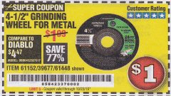 "Harbor Freight Coupon 4-1/2"" GRINDING WHEEL FOR METAL Lot No. 61152/39677/61448 Valid Thru: 10/23/19 - $1"