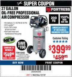 Harbor Freight Coupon FORTRESS 27 GALLON OIL-FREE PROFESSIONAL AIR COMPRESSOR Lot No. 56403 Expired: 7/21/19 - $399.99
