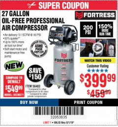 Harbor Freight Coupon FORTRESS 27 GALLON OIL-FREE PROFESSIONAL AIR COMPRESSOR Lot No. 56403 Expired: 9/1/19 - $399.99