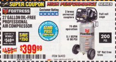 Harbor Freight Coupon FORTRESS 27 GALLON OIL-FREE PROFESSIONAL AIR COMPRESSOR Lot No. 56403 Expired: 9/30/19 - $399.99