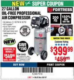Harbor Freight Coupon FORTRESS 27 GALLON OIL-FREE PROFESSIONAL AIR COMPRESSOR Lot No. 56403 Expired: 9/8/19 - $399.99