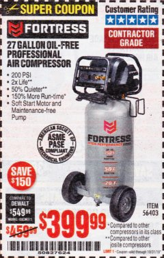 Harbor Freight Coupon FORTRESS 27 GALLON OIL-FREE PROFESSIONAL AIR COMPRESSOR Lot No. 56403 Expired: 10/31/19 - $399.99