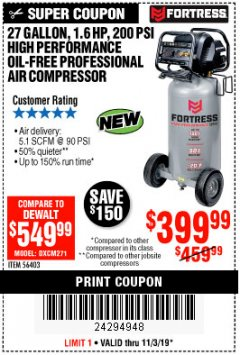 Harbor Freight Coupon FORTRESS 27 GALLON OIL-FREE PROFESSIONAL AIR COMPRESSOR Lot No. 56403 Expired: 11/3/19 - $399.99