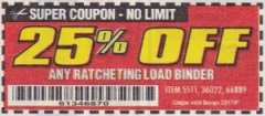 Harbor Freight Coupon 25PCT OFF ANY RATCHETING LOAD BINDER Lot No. 5511, 36022, 66889 Expired: 7/31/19 - $0