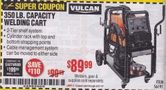 Harbor Freight Coupon VULCAN 350 LB. CAPACITY WELDING CART Lot No. 56191 Expired: 8/31/19 - $89.99