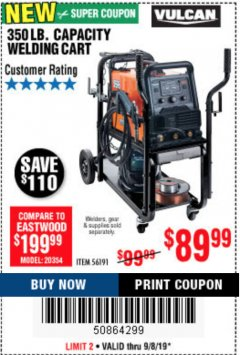Harbor Freight Coupon VULCAN 350 LB. CAPACITY WELDING CART Lot No. 56191 Expired: 9/8/19 - $89.99