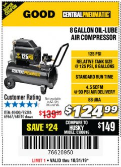 Harbor Freight Coupon 8 GALLON OIL-LUBE AIR COMPRESSOR Lot No. 40400/95386/69667/68740 Valid Thru: 10/31/19 - $124.99
