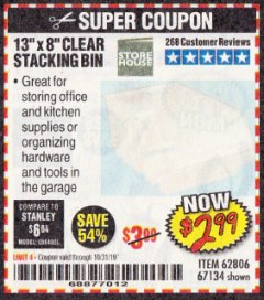 "Harbor Freight Coupon 13""X 8"" CLEAR STACKING BIN Lot No. 62806/67134 Expired: 10/31/19 - $2.99"