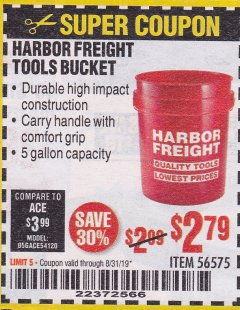 Harbor Freight Coupon HARBOR FREIGHT TOOLS BUCKET Lot No. 56575 Expired: 8/31/19 - $2.79