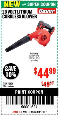 Harbor Freight Coupon BAUER 20 VOLT LITHIUM CORDLESS BLOWER Lot No. 56626/56416 Expired: 8/11/19 - $44.99