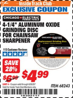 "Harbor Freight ITC Coupon 4-1/4"" ALUMINUM OXIDE GRINDING DISC FOR CHAIN SAW SHARPENER Lot No. 68243 Expired: 6/30/20 - $4.99"