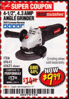 "Harbor Freight Coupon 4 1/2"" 4.3 AMP ANGLEGRINDER Lot No. 69645 Expired: 8/31/19 - $9.99"