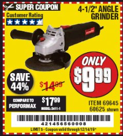 "Harbor Freight Coupon 4 1/2"" 4.3 AMP ANGLEGRINDER Lot No. 69645 Expired: 12/14/19 - $9.99"