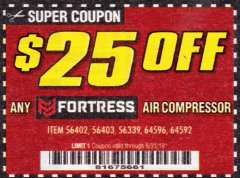 Harbor Freight Coupon $25 OFF ANY FORTRESS AIR COMPRESSOR Lot No. 56402, 56403, 56339, 64596, 64592 Valid Thru: 8/31/19 - $0