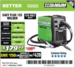 Harbor Freight Coupon TITANIUM EASY-FLUX 125 WELDER Lot No. 56359/56355 Expired: 1/19/20 - $179.99