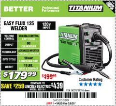 Harbor Freight Coupon TITANIUM EASY-FLUX 125 WELDER Lot No. 56359/56355 Expired: 3/8/20 - $179.99