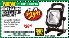 Harbor Freight Coupon BRAUN 1000 LUMEN LED WORKLIGHT Lot No. 64738 Valid Thru: 11/30/19 - $24.99