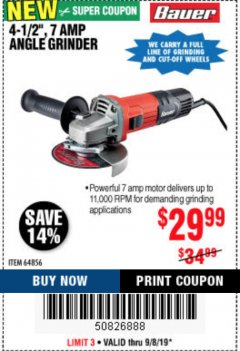 "Harbor Freight Coupon BAUER 4-1/2"" 7 AMP ANGLE GRINDER Lot No. 64856 Expired: 9/8/19 - $29.99"