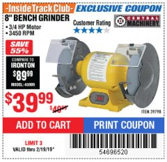 "Harbor Freight ITC Coupon 3/4 HP, 8"" BENCH GRINDER Lot No. 39798 Dates Valid: 12/31/69 - 2/19/19 - $39.99"