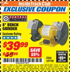 "Harbor Freight ITC Coupon 3/4 HP, 8"" BENCH GRINDER Lot No. 39798 Dates Valid: 12/31/69 - 10/31/18 - $39.99"