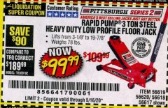 Harbor Freight Coupon RAPID PUMP 3 TON STEEL HEAVY DUTY LOW PROFILE FLOOR JACK Lot No. 56618/56619/56620/56617 Valid: 3/12/20 - 6/30/20 - $99.99