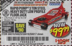 Harbor Freight Coupon RAPID PUMP 3 TON STEEL HEAVY DUTY LOW PROFILE FLOOR JACK Lot No. 56618/56619/56620/56617 Valid Thru: 6/20/20 - $99.99