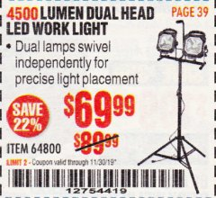 Harbor Freight Coupon 4500 LUMEN DUAL HEAD LED WORK LIGHT Lot No. 64800 Expired: 11/30/19 - $69.99