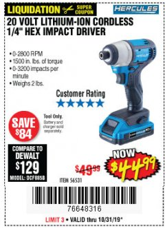 "Harbor Freight Coupon HERCULES 20 VOLT LITHIUM-ION CORDLESS 1/4"" HEX IMPACT DRIVER Lot No. 56531 Expired: 10/31/19 - $44.99"