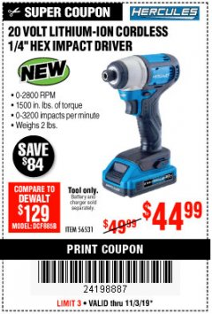 "Harbor Freight Coupon HERCULES 20 VOLT LITHIUM-ION CORDLESS 1/4"" HEX IMPACT DRIVER Lot No. 56531 Expired: 11/3/19 - $44.99"