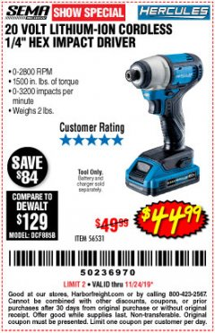 "Harbor Freight Coupon HERCULES 20 VOLT LITHIUM-ION CORDLESS 1/4"" HEX IMPACT DRIVER Lot No. 56531 Expired: 11/24/19 - $44.99"