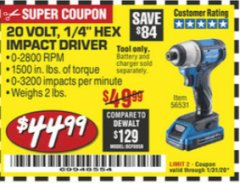 "Harbor Freight Coupon HERCULES 20 VOLT LITHIUM-ION CORDLESS 1/4"" HEX IMPACT DRIVER Lot No. 56531 Expired: 1/31/20 - $44.99"