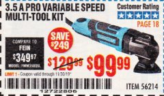 Harbor Freight Coupon 3.5 AMP PROFESSIONAL VARIABLE SPEED MULTI-TOOL KIT Lot No. 56214 Expired: 11/30/19 - $99.99