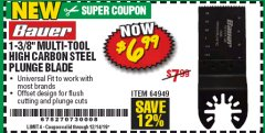 "Harbor Freight Coupon 1-3/8"" MULTI-TOOL HIGH CARBON STEEL PLUNGE BLADE 2"" DEPTH Lot No. 64949 Valid Thru: 12/14/19 - $6.99"