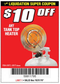Harbor Freight Coupon $10 OFF ANY TANK TOP HEATER Lot No. 63072 Expired: 10/31/19 - $0