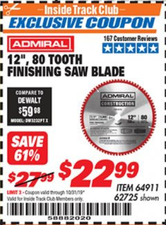 "Harbor Freight ITC Coupon 12"" 80 TOOTH FINISHING SAW BLADE Lot No. 64911, 62725 Valid Thru: 10/31/19 - $22.99"