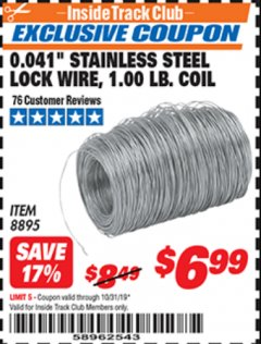 "Harbor Freight ITC Coupon 0.041"" STAINLESS STEEL LOCK WIRE, 1.00 LB. COIL Lot No. 8895 Expired: 10/31/19 - $6.99"