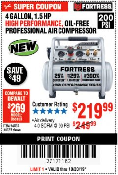 Harbor Freight Coupon FORTRESS 4 GALLON, 1.5HP OIL FREE PROFFESSIONAL AIR COMPRESSOR Lot No. 56834 56339 Valid Thru: 10/20/19 - $219.99