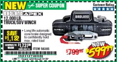 Harbor Freight Coupon BADLAND APEX 12,000 LB. TRUCK/SUV WINCH Lot No. 56385 Valid Thru: 3/7/20 - $599.99