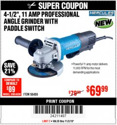 "Harbor Freight Coupon HERCULES 4-1/2"", 11 AMP PROFESSIONAL ANGLE GRINDER WITH PADDLE SWITCH Lot No. 56459 Expired: 11/3/19 - $69.99"
