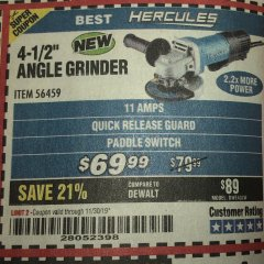 "Harbor Freight Coupon HERCULES 4-1/2"", 11 AMP PROFESSIONAL ANGLE GRINDER WITH PADDLE SWITCH Lot No. 56459 Expired: 11/30/19 - $69.99"