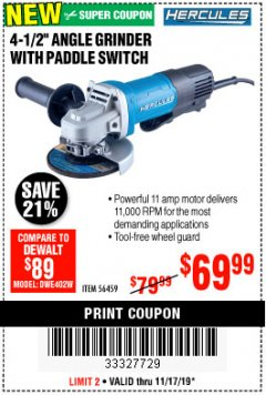 "Harbor Freight Coupon HERCULES 4-1/2"", 11 AMP PROFESSIONAL ANGLE GRINDER WITH PADDLE SWITCH Lot No. 56459 Expired: 11/17/19 - $69.99"