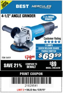 "Harbor Freight Coupon HERCULES 4-1/2"", 11 AMP PROFESSIONAL ANGLE GRINDER WITH PADDLE SWITCH Lot No. 56459 Expired: 12/8/19 - $69.99"