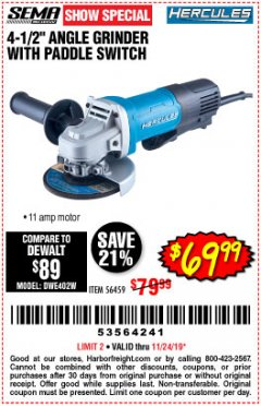 "Harbor Freight Coupon HERCULES 4-1/2"", 11 AMP PROFESSIONAL ANGLE GRINDER WITH PADDLE SWITCH Lot No. 56459 Expired: 11/24/19 - $69.99"