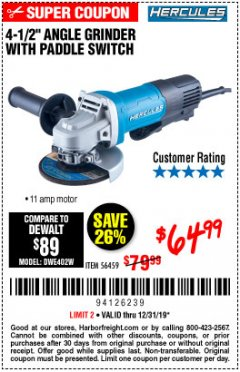 "Harbor Freight Coupon HERCULES 4-1/2"", 11 AMP PROFESSIONAL ANGLE GRINDER WITH PADDLE SWITCH Lot No. 56459 Valid Thru: 12/31/19 - $64.99"