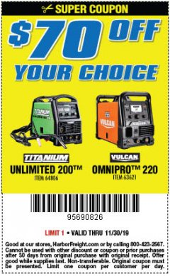 Harbor Freight Coupon $70 OFF YOUR CHOICE: TITANIUM UNLIMITED 200 OR VULCAN OMNIPRO 220 WELDER Lot No. 64806, 63621 Expired: 11/30/19 - $70